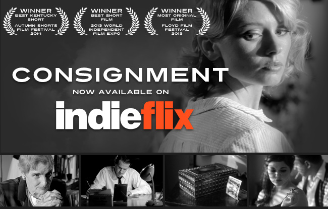 "Justin Hannah's ""Consignment"" picked up for distribution by INDIEFLIX!"