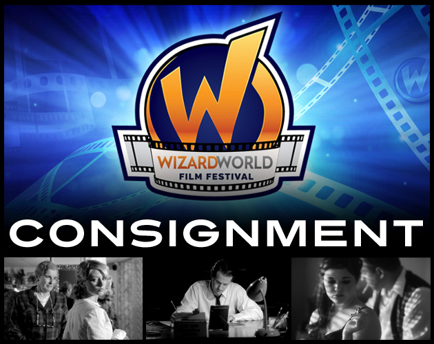 """Consignment"" movie by Justin Hannah named an Official Selection at the Wizard World Film Festival taking place in Nashville on October 18-20"